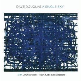 Dave Douglas, A Single Sky