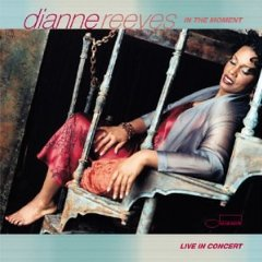 Dianne Reeves, In The Moment