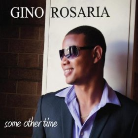 Gino Rosaria, Some Other Time